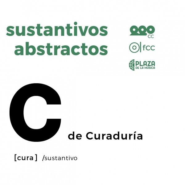 Sustantivos abstractos C, de Curaduría