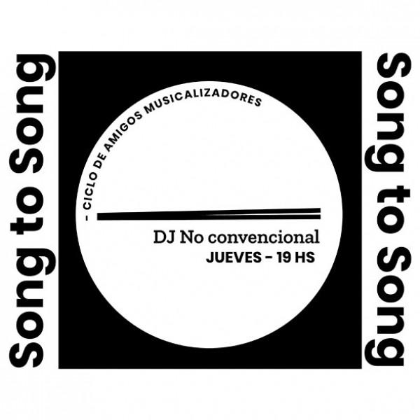 Song To Song DJ No Convencional
